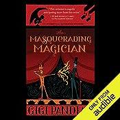 The Masquerading Magician: An Accidental Alchemist Mystery | Gigi Pandian