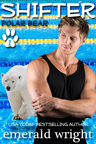 SHIFTER: Polar Bear, Part One: BBW Paranormal Romance (Shifter - Polar Bear Book 1) by [Wright, Emerald]