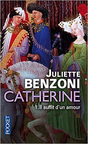 Amazon Fr Catherine Volume 1 1 Juliette Benzoni Livres