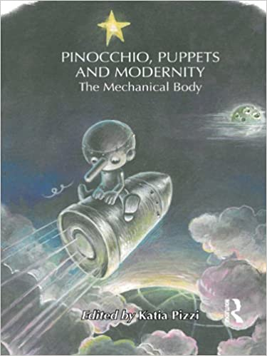 Pinocchio, Puppets, and Modernity: The Mechanical Body