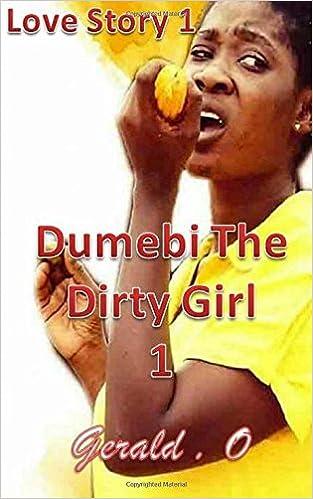 Dumebi (the dirty girl) video dailymotion.