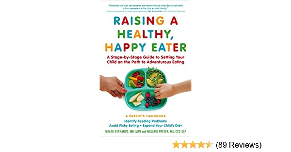 Amazon Raising A Healthy Happy Eater A Parents Handbook A