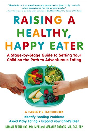 - Raising a Healthy, Happy Eater: A Parent's Handbook: A Stage-by-Stage Guide to Setting Your Child on the Path to Adventurous Eating