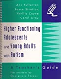 Higher Functioning Adolescents and Young Adults with Autism, Fullerton, Ann and Coyne, Phyllis, 0890796815