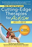Cutting-Edge Therapies for Autism 2011-2012, Ken Siri and Tony Lyons, 1616082526