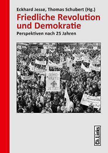 Friedliche Revolution und Demokratie: Perspektiven nach 25 Jahren Taschenbuch – 4. März 2015 Eckhard Jesse (Hg.) Thomas Schubert (Hg.) Ch. Links Verlag 3861538342