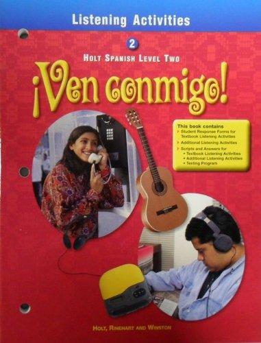 Ven Conmigo Level 2, Grade 10 Listening Activities: Holt Ven Conmigo (Holt Spanish 2000)