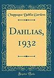 Amazon / Forgotten Books: Dahlias, 1932 Classic Reprint (Chappaqua Dahlia Gardens)