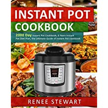 Instant Pot Cookbook: 2000 Day Instant Pot Cookbook, 6 Years Instant Pot Diet Plan, the Ultimate Guide of Instant Pot cookbook