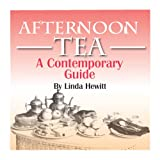AFTERNOON TEA: A Contemporary Guide (Cookbooks Book 1)