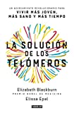 img - for La soluci n de los tel meros / The Telomere Effect: Un acercamiento revolucionario para vivir mas joven, mas sano y mas tiempo (Spanish Edition) book / textbook / text book