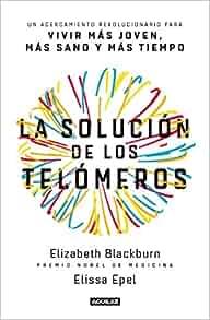 La solución de los telómeros / The Telomere Effect: Un acercamiento ...