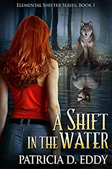 A Shift in the Water (Elemental Shifter Book 1) by [Eddy, Patricia D.]