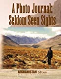 A Photo Journal : Seldom Seen Sights, Kenneth Michael Brophy, 1441529349