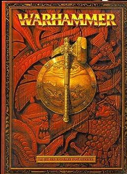 Warhammer Le Jeu Des Batailles Fantastiques Livre De