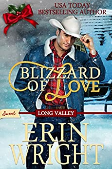 Blizzard of Love: A SWEET Western Romance Novella (SWEET Long Valley Book 2) by [Wright, Erin]