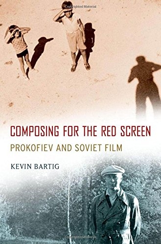 Composing for the Red Screen: Prokofiev and Soviet Film (Oxford Music / Media) by Brand: Oxford University Press