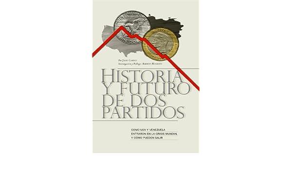 HISTORIA Y FUTURO DE 2 PARTIDOS eBook: Julio Camino: Amazon ...