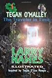 Tegan o'Malley TheTraveler in Time, Larry Names, 0910937354