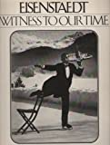 Witness to Our Time, Alfred Eisenstaedt, 0140055940