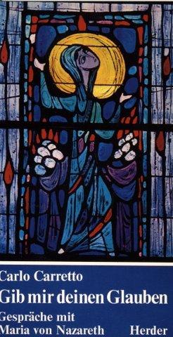 Gib mir deinen Glauben. Gespräche mit Maria von Nazareth