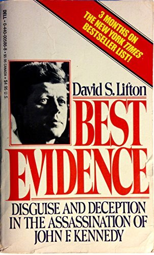 Best Evidence : Disguise and Deception in the Assassination of John F. Kennedy by David S. Lifton (1984-02-01) (Best Evidence David Lifton)