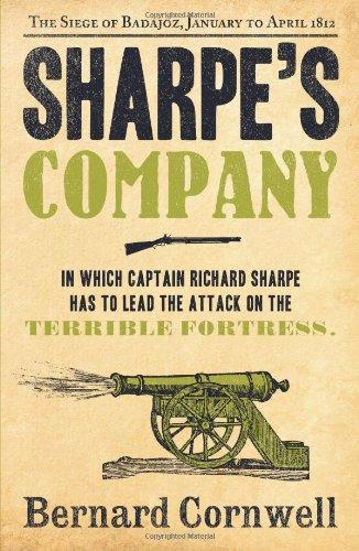 Sharpe's Company: Richard Sharpe and the Siege of Badajoz, January to April 1812 (The Sharpe Series) - 0007452969