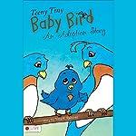 Teeny Tiny Baby Bird: An Adoption Story | Trina K. Ramirez