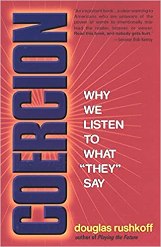 Coercion: Why We Listen to What