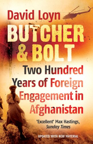 Butcher & Bolt: Two Hundred Years of Foreign Failure in Afghanistan