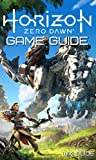 Horizon Zero Dawn Game Guide: Mission Walkthrough, Tips and Tricks, Collectibles Location, How-To