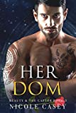 #9: Her Dom: A Dark Romance (Beauty and the Captor Book 3)