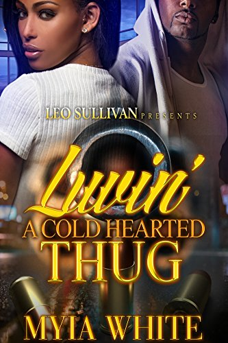 : Luvin' A Cold Hearted Thug