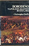 Borodino and the War of 1812, Christopher Duffy, 0684131730