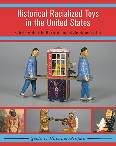Historical Racialized Toys in the United States (Guides to Historical Artifacts)