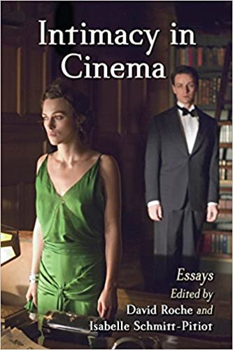 Intimacy In Cinema Critical Essays On English Language Films  Intimacy In Cinema Critical Essays On English Language Films Kindle Edition