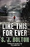 """""""Like This, For Ever"""" av S.J. Bolton"""