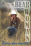 Bear Woman, Kathy Davies, 1499502958