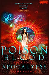 Poison Blood, Book 4: Apocalypse - A Paranormal Urban Fantasy Novel (Poison Blood Series)