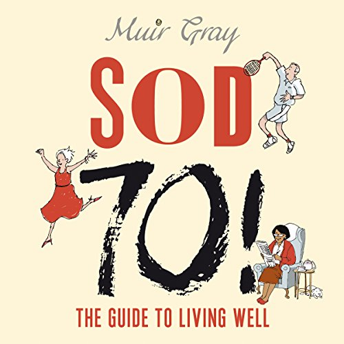 Sod 70!: The Guide to Healthy Living