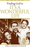 Finding God in It's A Wonderful Life [Print] Paperback October 15, 2012