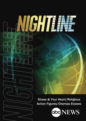 ABC News Nightline Stress & Your Heart/Religious Action Figures/Champs Elysees [DVD] [NTSC] by JuJu Chang by