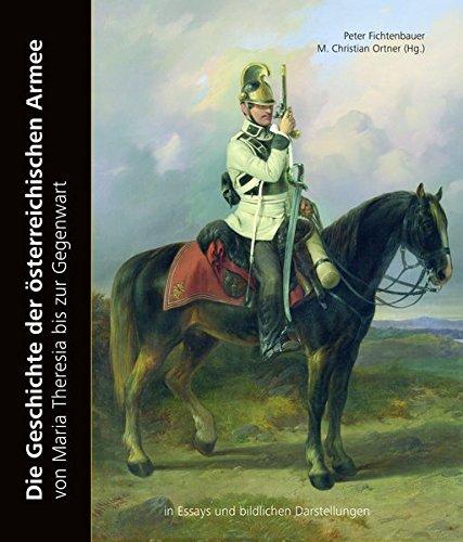 Die Geschichte der österreichischen Armee: von Maria Theresia bis zur Gegenwart
