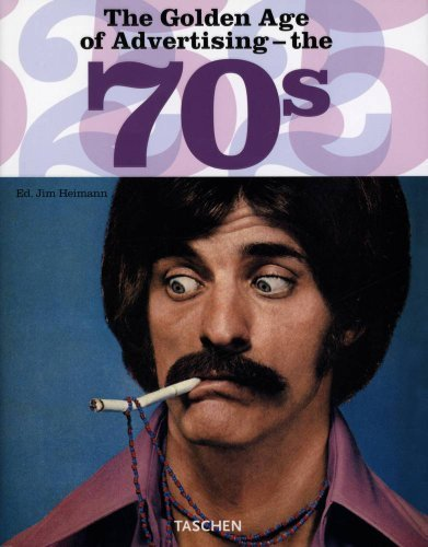 The Golden Age of Advertising - the 70s (Taschen 25) by Steven Heller (2006-08-24)