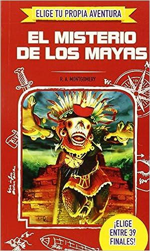 Elige Tu Propia Aventura. El Misterio De Los Maya: Amazon.es: R.A. Montgomery, PROARTE: Libros