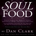 Soul Food: Stories to Keep You Mentally Strong, Emotionally Awake, & Ethically Straight | Dan Clark