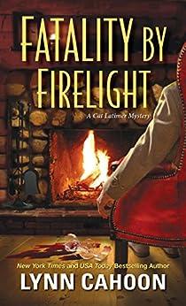 Fatality by Firelight (A Cat Latimer Mystery) by [Cahoon, Lynn]