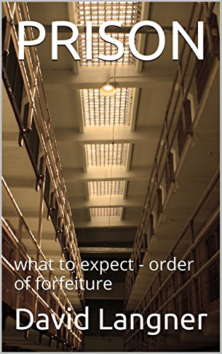PRISON: what to expect   - order of forfeiture (prison series Book 8) by [Langner, David]