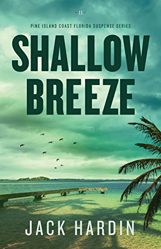 Shallow Series - Shallow Breeze: An Ellie O'Conner Novel: (Pine Island Coast Florida Suspense Book 2)