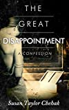 The Great Disappointment, A Confession